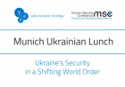 """Ukraine's Security in a Shifting World Order"" was discussed at the first Munich Ukrainian Lunch"