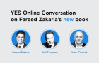 YES Online Conversation with Fareed Zakaria and Niall Ferguson